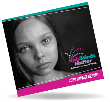 Kids' Minds Matter 2020 Impact Report annual report with shadow