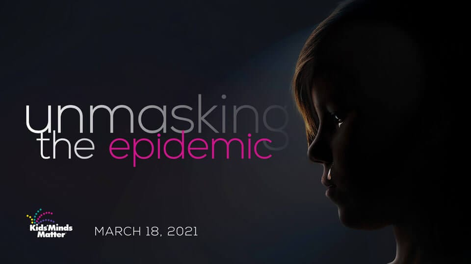 Unmasking the Epidemic March 18 is an event about pediatric mental health